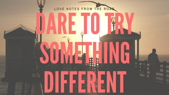 Dare To Trysomethingdifferent